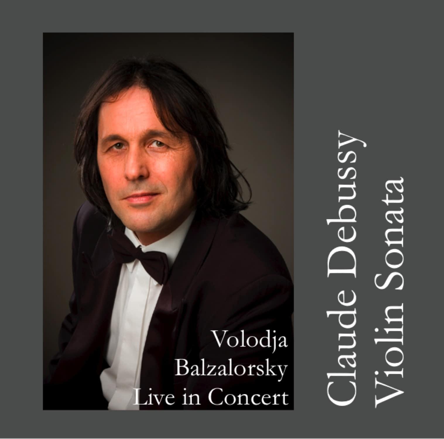 Claude Debussy-Violin Sonata: Volodja Balzalorsky Live in Concert